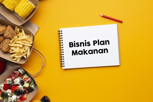 Penjelasan Dan Cara Menyusun Bisnis Plan Makanan